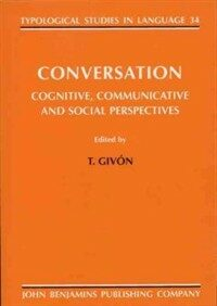 Conversation : cognitive, communicative and social perspectives