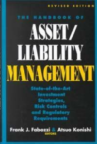 The handbook of asset/liability management : state-of-the-art investment strategies, risk controls and regulatory requirements Rev. ed