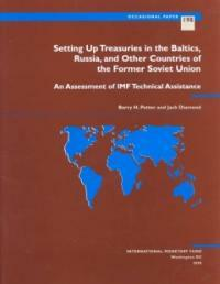 Setting up treasuries in the Baltics, Russia, and other countries of the former Soviet Union : an assessment of IMF technical assistance