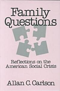 Family Questions: Reflections on the American Social Crisis (Paperback, Revised)