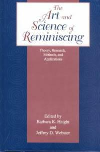 The art and science of reminiscing: theory, research, methods, and applications