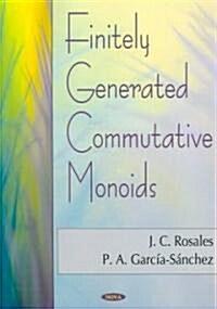 Finitely Generated Commutative Monoids (Hardcover, UK)