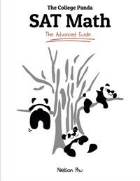 The College Panda's SAT Math: Advanced Guide and Workbook for the New SAT (Paperback)