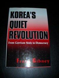 Korea's quiet revolution : from garrison state to democracy