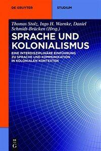 Sprache und Kolonialismus : eine interdisziplinäre Einführung zu Sprache und Kommunikation in kolonialen Kontexten
