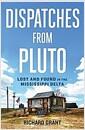 [중고] Dispatches from Pluto: Lost and Found in the Mississippi Delta (Paperback)