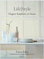Tricia Foley Life/Style: Elegant Simplicity at Home (Hardcover)