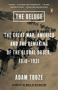 The Deluge: The Great War, America and the Remaking of the Global Order, 1916-1931 (Paperback)