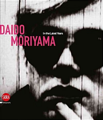 Daido Moriyama in Color: Now, and Never Again (Hardcover)