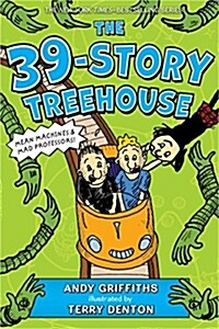 The 39-Story Treehouse: Mean Machines & Mad Professors! (Paperback)