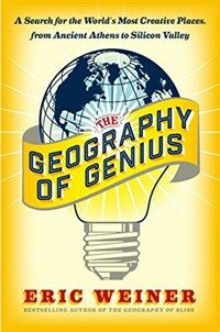 The geography of genius : a search for the world's most creative places from ancient Athens to Silicon Valley First Simon & Schuster hardcover edition
