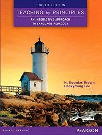 Teaching by principles : an interactive approach to language pedagogy 4th ed