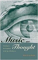Music as Thought: Listening to the Symphony in the Age of Beethoven (Paperback)