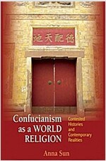 Confucianism as a World Religion: Contested Histories and Contemporary Realities (Paperback)