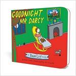 Goodnight Mr. Darcy Board Book: A Babylit(r) Parody Board Book