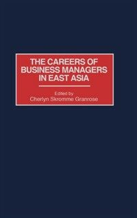 The careers of business managers in East Asia