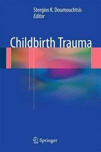 Childbirth trauma [electronic resource]