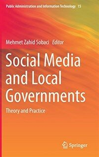 Social media and local governments : theory and practice