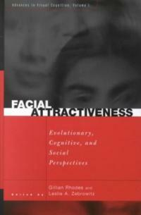 Facial attractiveness : evolutionary, cognitive, and social perspectives