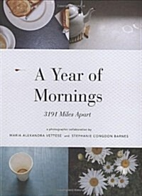 A Year of Mornings: 3191 Miles Apart (Paperback)