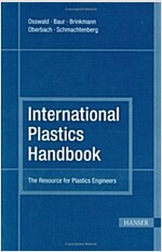 International Plastics Handbook 4e: The Resource for Plastics Engineers (Hardcover, 4, Revised)