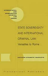 State sovereignty and international criminal law : Versailles to Rome