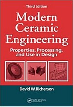 Modern Ceramic Engineering: Properties, Processing, and Use in Design (Hardcover, 3)