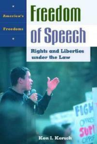 Freedom of speech : rights and liberties under the law