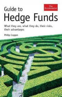 Guide to hedge funds : what they are, what they do, their risks, their advantages