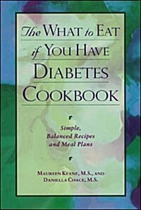 The What to Eat If You Have Diabetes Cookbook (Paperback)