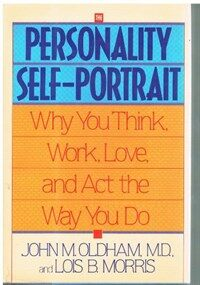 The personality self-portrait : why you think, work, love, and act the way you do