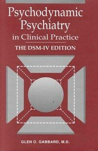 Psychodynamic psychiatry in clinical practice [2nd ed.]
