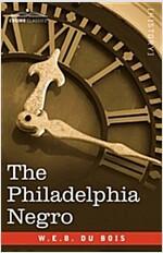 The Philadelphia Negro (Paperback)