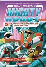 마이티로봇 #08 : Ricky Ricotta's Mighty Robot vs the Naughty Nightcrawlers from Neptune (Paperback)