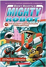 Ricky Ricotta's Mighty Robot vs. the Naughty Nightcrawlers from Neptune (Ricky Ricotta's Mighty Robot #8), Volume 8 (Paperback)