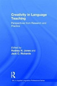 Creativity in language teaching : perspectives from research and practice