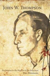 John W. Thompson : psychiatrist in the shadow of the Holocaust