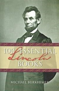 100 Essential Lincoln Books (Paperback)