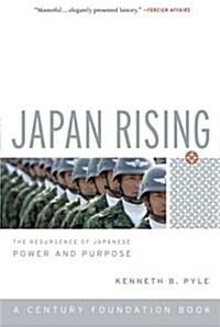 Japan Rising: The Resurgence of Japanese Power and Purpose (Paperback)