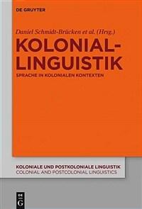 Koloniallinguistik : Sprache in kolonialen Kontexten