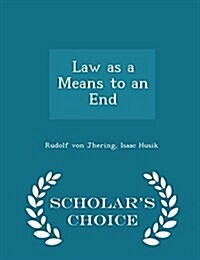 Law as a Means to an End - Scholars Choice Edition (Paperback)