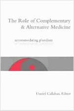 The Role of Complementary and Alternative Medicine: Accommodating Pluralism (Paperback)