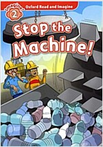 Oxford Read and Imagine: Level 2:: Stop The Machine! audio CD pack (Paperback)