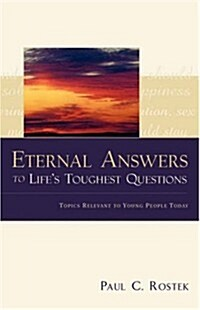 Eternal Answers to Lifes Toughest Questions (Paperback)