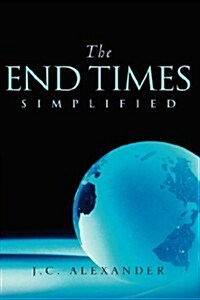 The End Times Simplified (Hardcover)