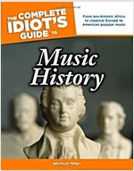 The Complete Idiot\'s Guide to Music History