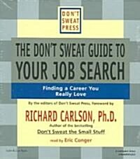 The Dont Sweat Guide to Your Job Search: Finding a Career You Really Love (Audio CD)