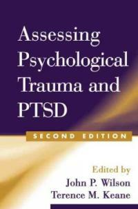 Assessing psychological trauma and PTSD / edited by John P. Wilson, Terence M. Keane 2nd ed