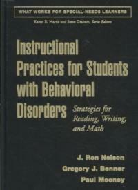 Instructional practices for students with behavioral disorders : strategies for reading, writing, and math