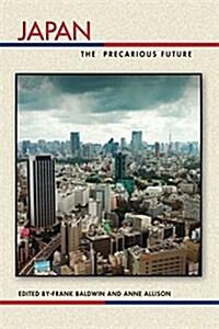 Japan: The Precarious Future (Hardcover)